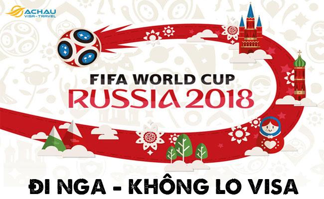 Xem World Cup 2018 ở Nga nhưng không lo visa