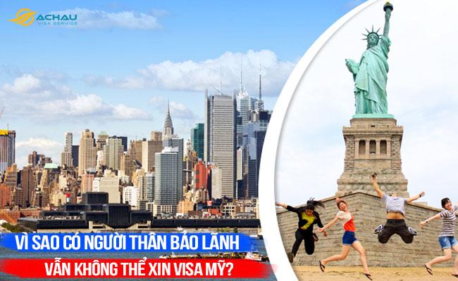 Vì sao có người thân bảo lãnh vẫn không thể xin visa Mỹ?