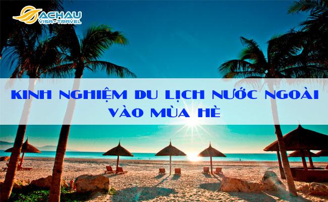 Kinh nghiệm du lịch nước ngoài vào mùa hè