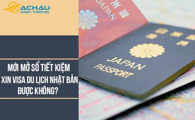 Mới mở sổ tiết kiệm, có xin visa du lịch Nhật Bản được không?