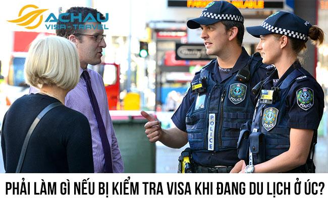 Phải làm gì nếu bị kiểm tra visa khi đang du lịch ở Úc?