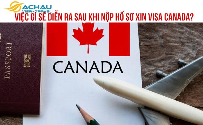 Việc gì sẽ diễn ra sau khi nộp hồ sơ xin visa Canada?
