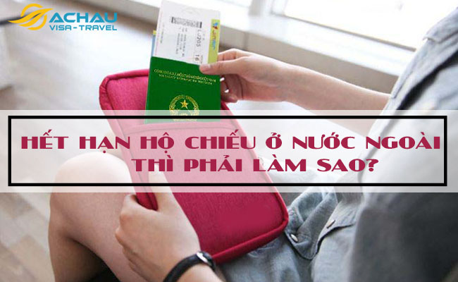 Hết hạn hộ chiếu ở nước ngoài