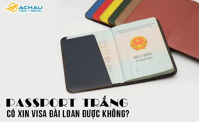 Passport trắng có xin visa Đài Loan được không?