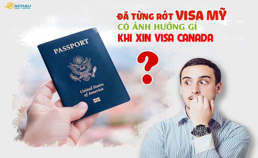 Trượt visa Mỹ trước đó có ảnh hưởng đến kết quả xét duyệt visa Canada không?